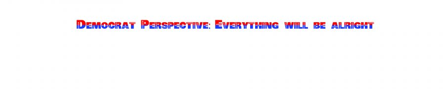 Democrat+Perspective%3A+Everything+will+be+alright