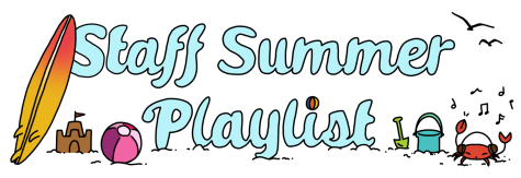 Summer staff playlist